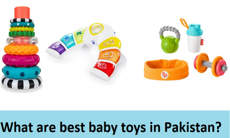 What are the best baby toys available in Pakistan?