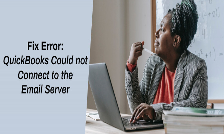 QuickBooks Couldn't Connect to Email Server: Error