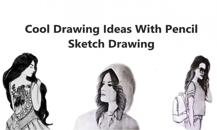 Cool Drawing Ideas With Pencil Sketch Drawing