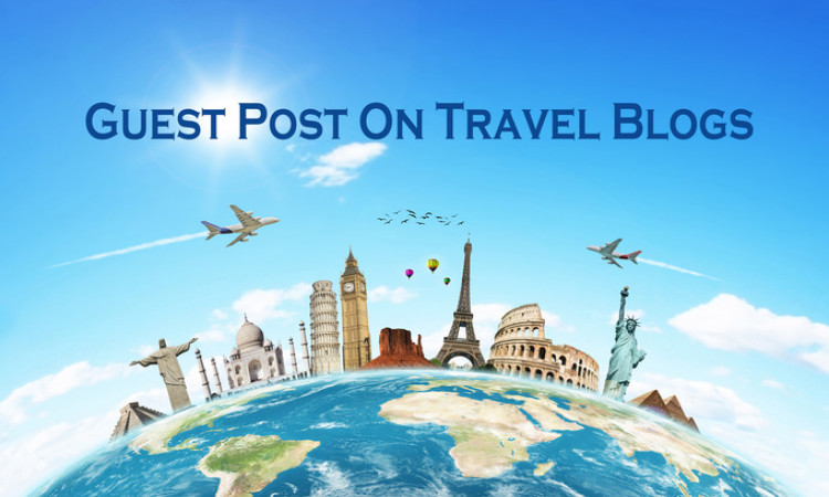 How to Write Travel Guest Post and Publish on Travel Blogs