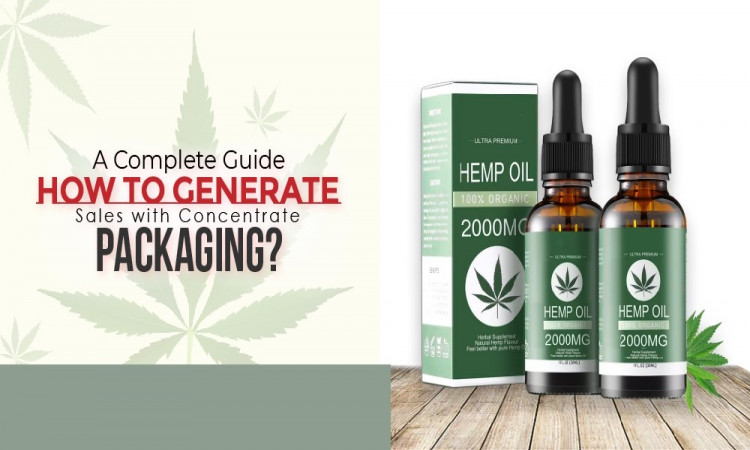 A Complete Guide; Generate Sales With Concentrate Packaging?